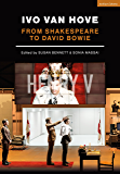 Ivo van Hove: From Shakespeare to David Bowie (Performance Books) (English Edition)