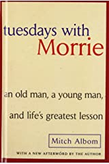 Tuesdays With Morrie: An Old Man, a Young Man, and Life's Greatest Lesson 図書館