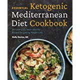 Essential Ketogenic Mediterranean Diet Cookbook: 100 Low-Carb, Heart-Healthy Recipes for Lasting Weight Loss