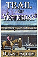 Trail To Yesterday Kindle Edition