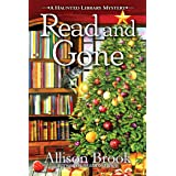 Read and Gone (A Haunted Library Mystery Book 2)