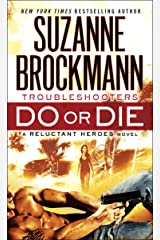 Do or Die: Reluctant Heroes (Troubleshooters Book 18) Kindle Edition