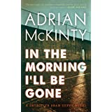 In the Morning I'll Be Gone: A Detective Sean Duffy Novel (The Sean Duffy Series)