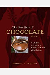 The New Taste of Chocolate, Revised: A Cultural & Natural History of Cacao with Recipes [A Cookbook] Hardcover