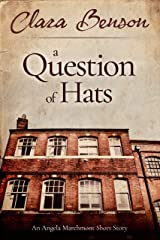 A Question of Hats: An Angela Marchmont Short Story (An Angela Marchmont Mystery) Kindle Edition