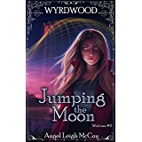 Jumping the Moon: Modern Fantasy Mystery / Suspense (Wyrdwood Welcome Book 2)