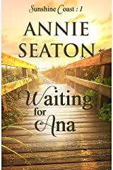 Waiting for Ana (Sunshine Coast Book 1) Kindle Edition