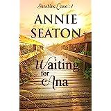 Waiting for Ana (Sunshine Coast Book 1)