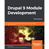Drupal 9 Module Development: Get up and running with building powerful Drupal modules and applications, 3rd Edition (English