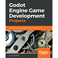Godot Engine Game Development Projects: Build five cross-pla…