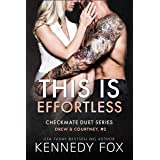 This is Effortless (Drew & Courtney, #2) (Checkmate Duet Series Book 4)