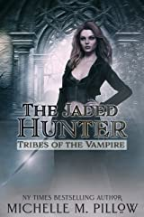The Jaded Hunter (Tribes of the Vampire Book 2) Kindle Edition