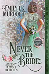Never the Bride (Books 1-3): A Regency Romance Collection Kindle Edition