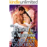 Tamed by the Marquess: A Steamy Historical Regency Romance Novel (Scandals and Socialites Book 1)