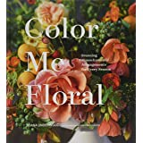 Color Me Floral: Techniques for Creating Stunning Monochromatic Arrangements for Every Season