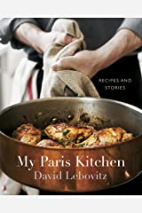 My Paris Kitchen: Recipes and Stories [A Cookbook] Kindle Edition