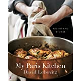 My Paris Kitchen: Recipes and Stories [A Cookbook]