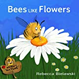 Bees Like Flowers: a childrens book (Mummy Nature 2) (English Edition)