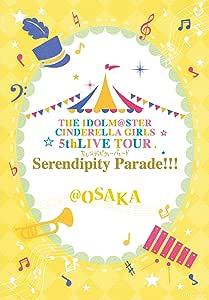 THE IDOLM@STER CINDERELLA GIRLS 5thLIVE TOUR Serendipity Parade!!!@OSAKA [Blu-ray]