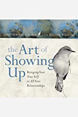 The Art of Showing Up: Bringing Your True Self to All Your Relationships Audible Audiobook