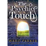The Psychic Touch: A midlife paranormal mystery (Memory Guild Book 2)