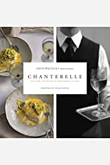 Chanterelle: The Story and Recipes of a Restaurant Classic Hardcover