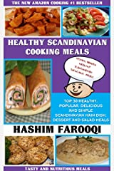 Top 30 Healthy, Popular, Delicious And Simple Scandinavian Main Dish, Dessert And Salad Meals You Must Eat Before You Die Kindle Edition