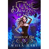 The Flame of the Dragon's Heart: A Reverse Harem Paranormal Fantasy Romance (Harem of Fire Book 3)