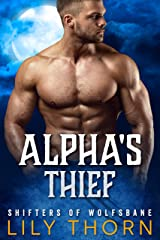 Alpha's Thief (Shifters of Wolfsbane Book 2) Kindle Edition