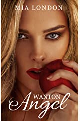 Wanton Angel: Prequel to Life To The Max Kindle Edition