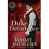 Duke of Decadence: Regency Romance (Lords of Scandal Book 9)