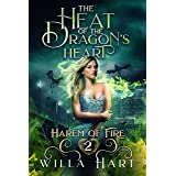 The Heat of the Dragon's Heart: A Reverse Harem Paranormal Fantasy Romance (Harem of Fire Book 2)