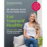Eat Yourself Healthy: An easy-to-digest guide to health and happiness from the inside out
