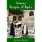 Islam: Religion of Bigots (English Edition)