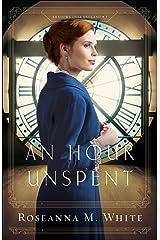 An Hour Unspent (Shadows Over England Book #3) Kindle Edition