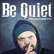 Be Quiet [Explicit]