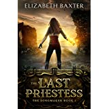 The Last Priestess: An epic fantasy adventure (The Songmaker Book 1)
