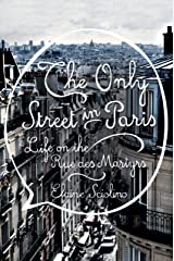 The Only Street in Paris: Life on the Rue des Martyrs Kindle Edition