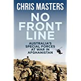 No Front Line: Australian special forces at war in Afghanistan: Australia's Special Forces at War in Afghanistan