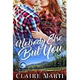 Nobody Else But You: An enemies-to-lovers romance (Pacific Vista Ranch Book 1)