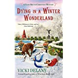 Dying in a Winter Wonderland (A Year-Round Christmas Mystery Book 5)