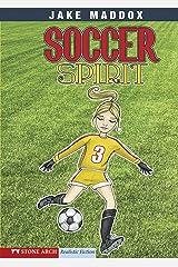 Soccer Spirit (Jake Maddox Girl Sports Stories) Kindle Edition