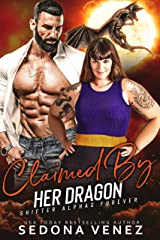 Claimed by Her Dragon - Collection Shifter Romance: A Curvy Girl and Dragon Shifter Romance (Shifter Alphas Furever Book 3) Kindle Edition