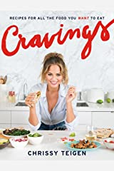 Cravings: Recipes for All the Food You Want to Eat: Recipes for All the Food You Want to Eat: A Cookbook Hardcover