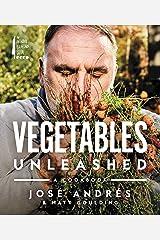 Vegetables Unleashed: A Cookbook Hardcover