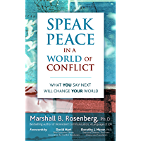 Speak Peace in a World of Conflict: What You Say Next Will C…