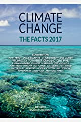 Climate Change: The Facts 2017 Kindle Edition