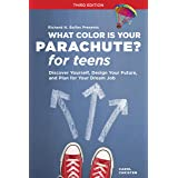 What Color Is Your Parachute? for Teens, Third Edition: Discover Yourself, Design Your Future, and Plan for Your Dream Job (W