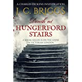 Death at Hungerford Stairs: A serial killer is on the loose in Victorian London (Charles Dickens Investigations Book 2)