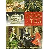 A Social History of Tea: Tea's Influence on Commerce, Culture & Community